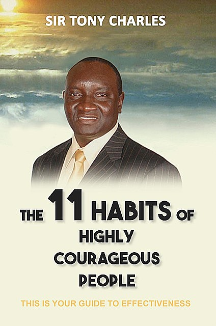 The 11 Habits of Highly Courageous People, Tony Charles
