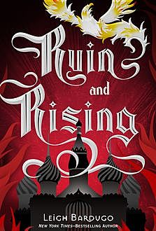 Ruin and Rising, Leigh Bardugo