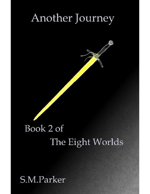 Another Journey: Book 2 of the Eight Worlds, S.M.Parker