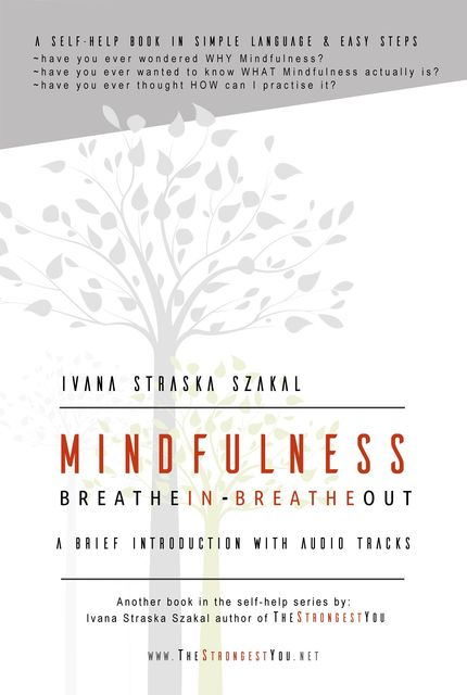 Mindfulness – Breathe In Breathe Out, Ivana Straska Szakal