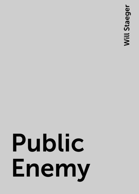 Public Enemy, Will Staeger