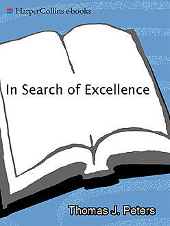In Search of Excellence, J.R., Thomas J.Peters, Robert H. Waterman