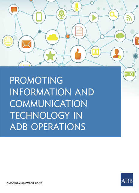 Promoting Information and Communication Technology in ADB Operations, Asian Development Bank