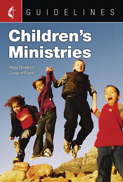 Guidelines Children's Ministries, General Board Of Discipleship