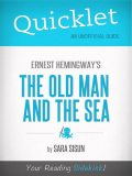 Quicklet on Ernest Hemingway's The Old Man and the Sea (CliffsNotes-like Summary, Analysis, and Commentary), Mandy Howard