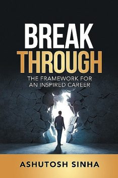 BREAKTHROUGH, Ashutosh Sinha