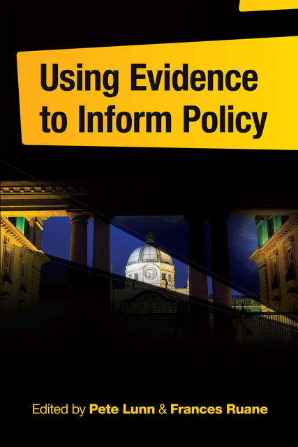 Using Evidence to Inform Policy, Frances Ruane, Pete Lunn