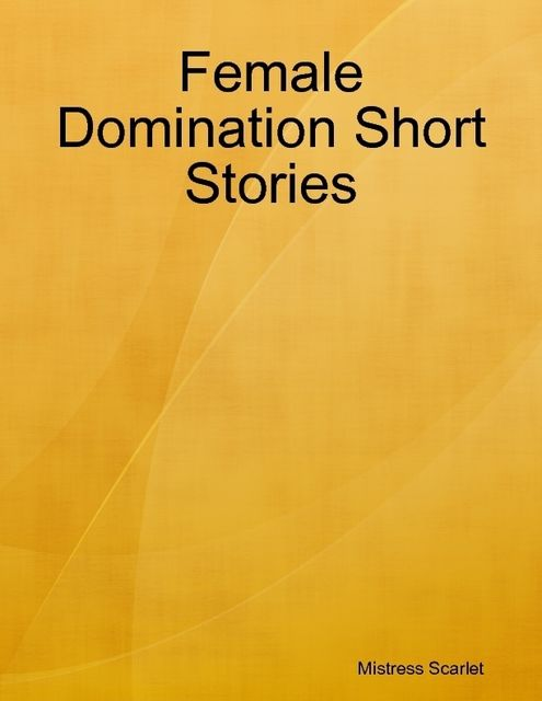 Female Domination Short Stories, Mistress Scarlet