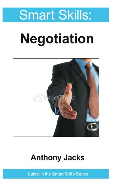 Smart Skills: Negotiation , Anthony Jacks