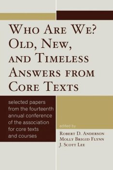 Who Are We? Old, New, and Timeless Answers from Core Texts, Robert Anderson
