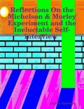 Reflections On the Michelson & Morley Experiment and the Ineluctable Self-interview, James Spinosa