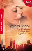 Tycoon's Choice, Kathryn Ross, Leigh Michaels, Lee Wilkinson