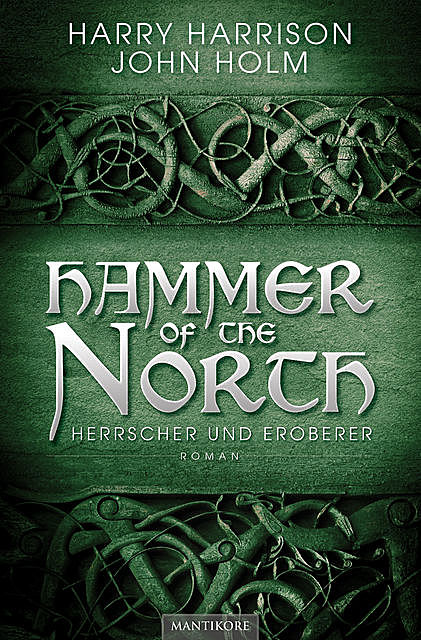 Hammer of the North – Herrscher und Eroberer, Andrea Blendl, Harry Harrison, John Holm