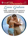 The Greek Tycoon's Disobedient Bride, Lynne Graham