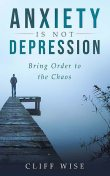 ANXIETY is not DEPRESSION, Cliff Wise