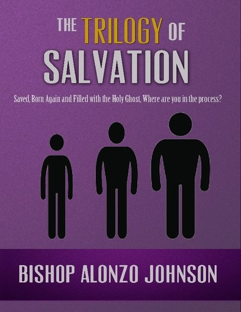 The Trilogy of Salvation, Bishop Alonzo Johnson