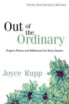 Out of the Ordinary, Joyce Rupp