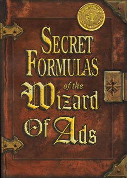 Secret Formulas of the Wizard of Ads, Roy Williams