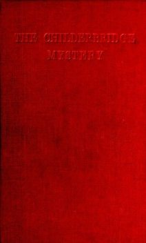 The Childerbridge Mystery, Guy Boothby