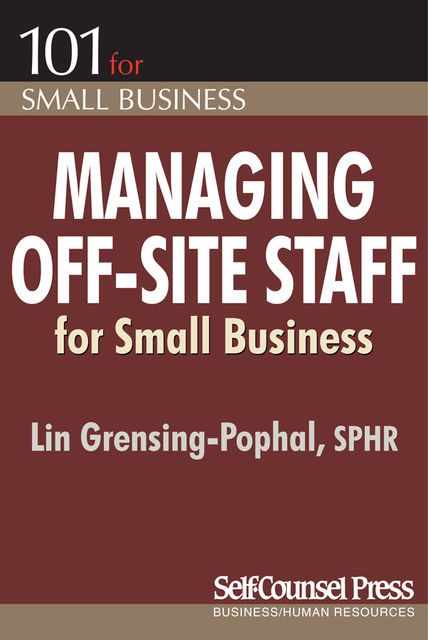 Managing Off-Site Staff for Small Business, Lin Grensing-Pophal