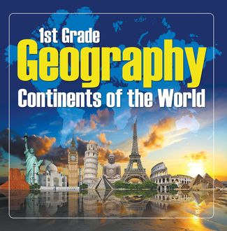 1St Grade Geography: Continents of the World, Baby Professor