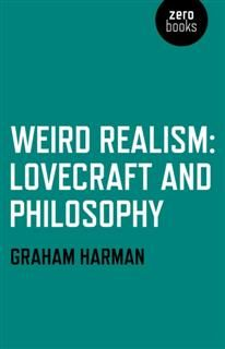Weird Realism, Graham Harman
