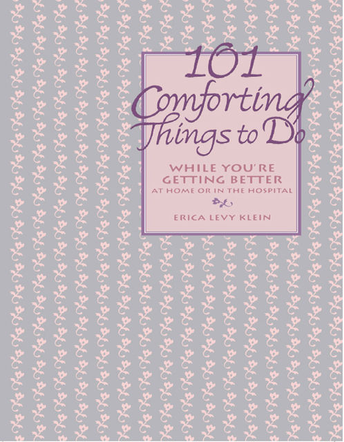 101 Comforting Things to Do, Erica Levy Klein