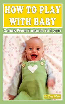 How to play with baby? Games from 1 month to 1 year, Suzy Makó