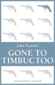 Gone to Timbuctoo, John Pearson