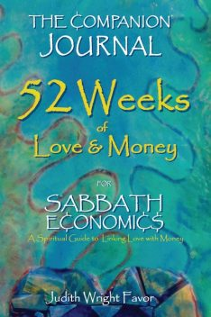The Companion Journal 52 Weeks of Love & Money, Judith Wright Favor