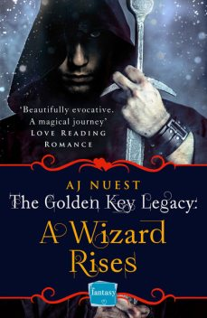 A Wizard Rises: HarperImpulse Fantasy Romance (A Serial Novella) (The Golden Key Legacy, Book 3), AJ Nuest