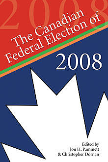 The Canadian Federal Election of 2008, Christopher Dornan, Jon H.Pammett