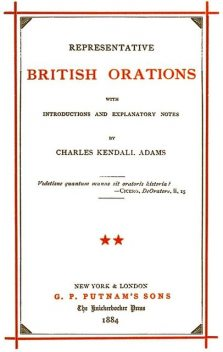 Representative British Orations with Introductions and Explanatory Notes, Volume II (of 4), Charles Kendall Adams