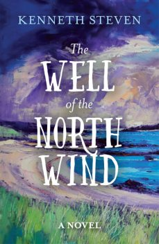 The Well of the North Wind, Kenneth Steven