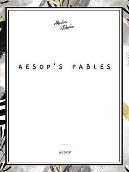 Aesop's Fables, Translated by George Fyler Townsend