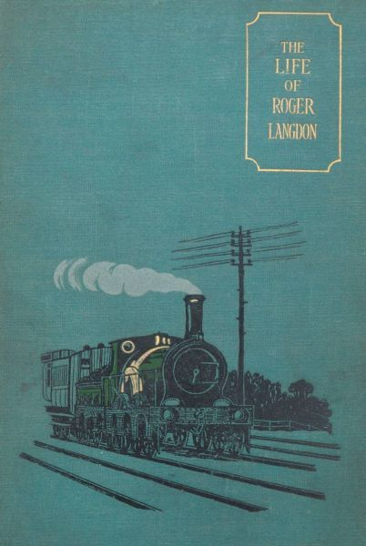 The Life of Roger Langdon / Told by himself. With additions by his daughter Ellen. /, Henry Clifton Lambert