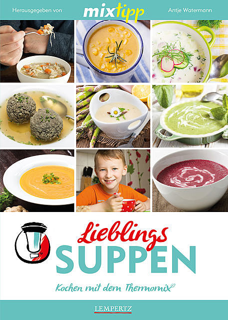 MIXtipp Lieblings-Suppen, Antje Watermann