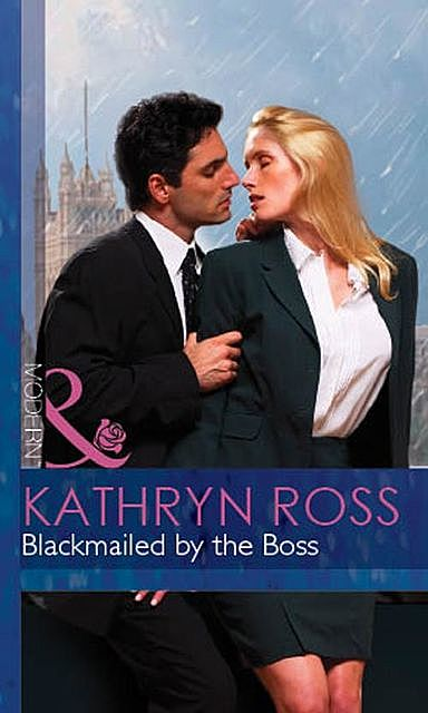 Blackmailed By The Boss, Kathryn Ross