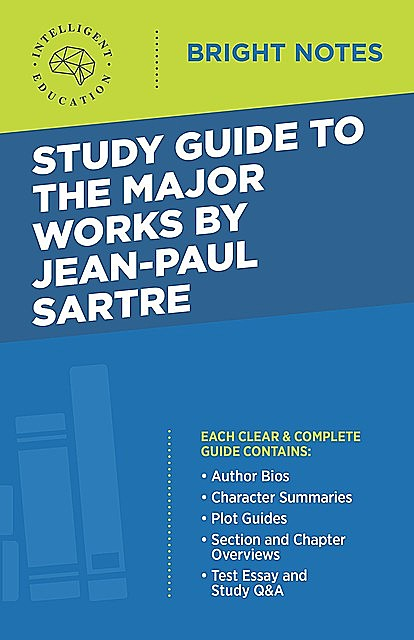 Study Guide to the Major Works by Jean-Paul Sartre, Intelligent Education
