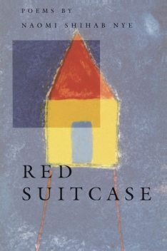 Red Suitcase, Naomi Shihab Nye