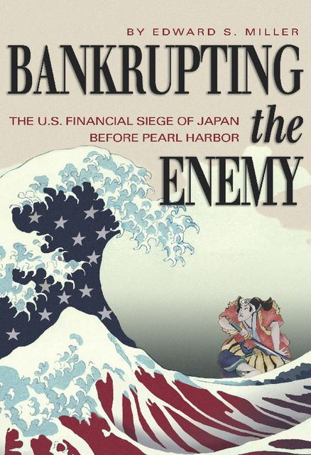 Bankrupting the Enemy, Edward Miller