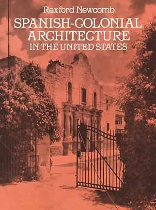 Spanish-Colonial Architecture in the United States, Rexford Newcomb