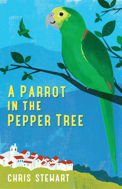 A Parrot in the Pepper Tree, Chris Stewart