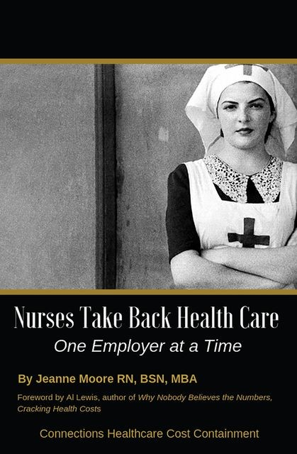 Nurses Take Back Health Care One Employer at a Time, Jeanne Moore