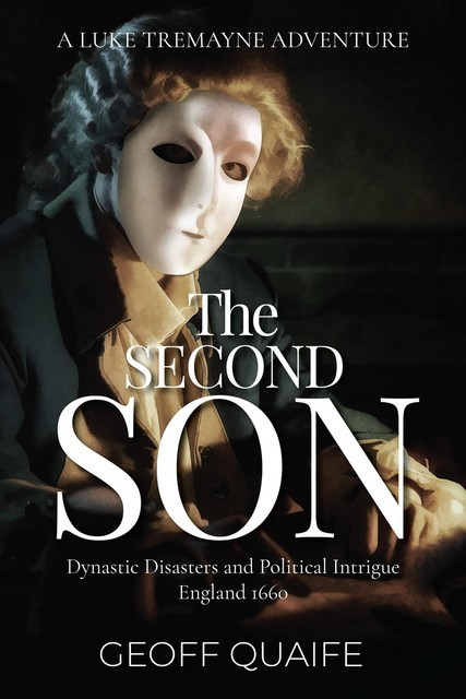 The Second Son: Dynastic Disasters and Political Intrigue, Geoff Quaife