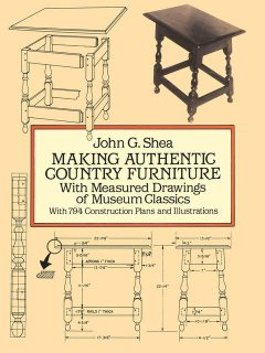 Making Authentic Country Furniture, John Shea