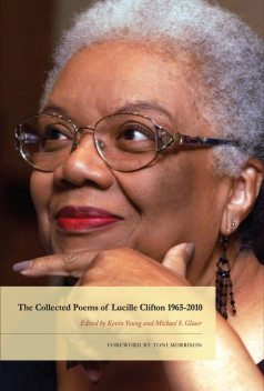The Collected Poems of Lucille Clifton 1965-2010, Lucille Clifton