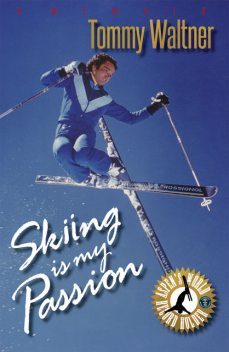 Skiing is My Passion, Tommy Waltner