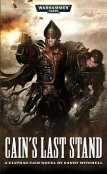 Cain's Last Stand, Sandy Mitchell