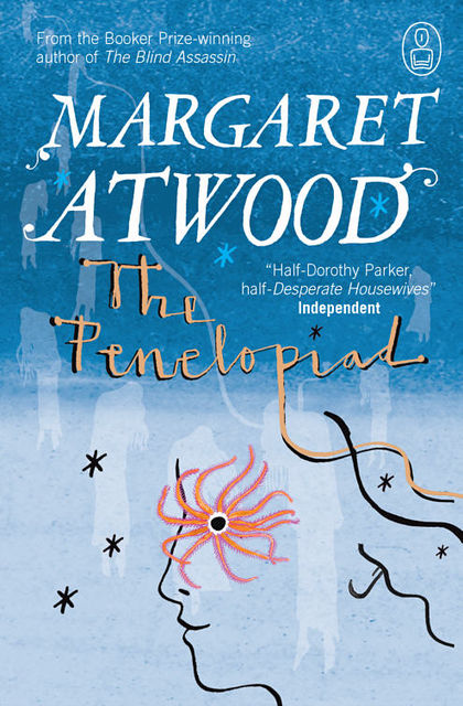 The Penelopiad: The Myth of Penelope and Odysseus, Margaret Atwood